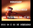 Workshop Crime Patológico no Tribunal do Júri em Campina Grande, PB